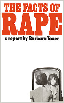 The Facts of Rape.  A report by  Barbara Toner